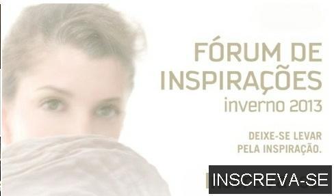 Fórum de Inspirações Inverno 2013.